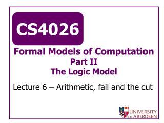 Formal Models of Computation Part II The Logic Model