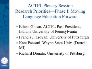 ACTFL Plenary Session Research Priorities—Phase I: Moving Language Education Forward