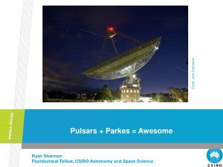 Pulsars + Parkes = Awesome