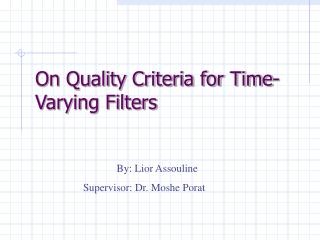 On Quality Criteria for Time-Varying Filters