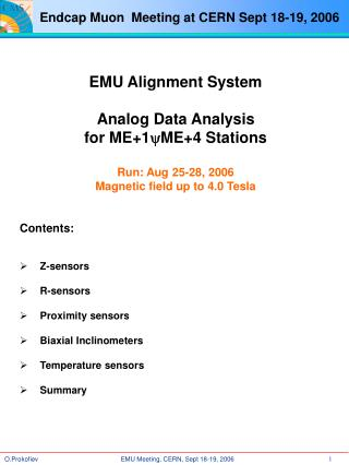 EMU Alignment System Analog Data Analysis for ME+1 y ME+4 Stations Run: Aug 25-28, 2006