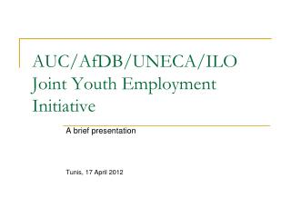 AUC/AfDB/UNECA/ILO Joint Youth Employment Initiative