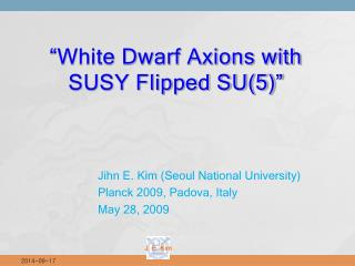 """White Dwarf Axions with  SUSY Flipped SU(5)"""