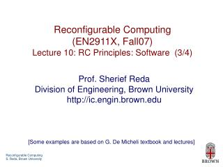 Reconfigurable Computing EN2911X, Fall07 Lecture 10: RC Principles: Software  3