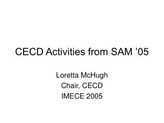 CECD Activities from SAM '05