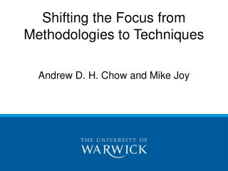 Shifting the Focus from Methodologies to Techniques