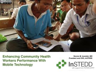 Enhancing Community Health Workers Performance With Mobile Technology