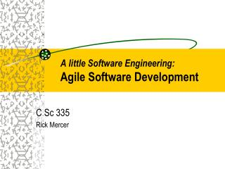 A little Software Engineering: Agile Software Development