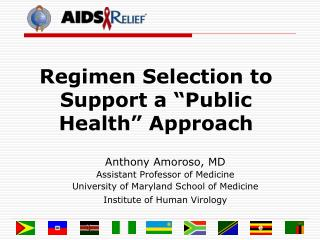 Regimen Selection to Support a �Public Health� Approach
