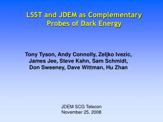 LSST and JDEM as Complementary Probes of Dark Energy