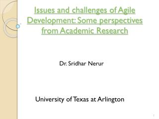 Issues and challenges of Agile Development: Some perspectives from Academic Research