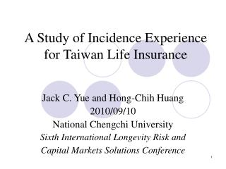 A Study of Incidence Experience for Taiwan Life Insurance