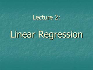Lecture 2: Linear Regression