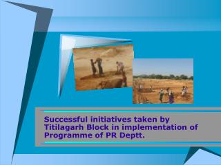 Successful initiatives taken by Titilagarh Block in implementation of Programme of PR Deptt.