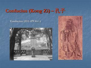 Confucius (Kong Zi) –  孔 子