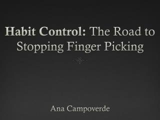Habit Control:  The Road to Stopping Finger Picking