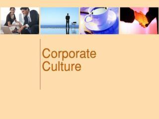 Budaya perusahaan (corporate culture)  Adalah kualitas sistem sebuah perusahaan