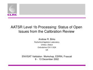 AATSR Level 1b Processing: Status of Open Issues from the Calibration Review
