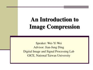 An Introduction to  Image Compression