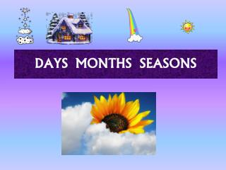DAYS  MONTHS  SEASONS