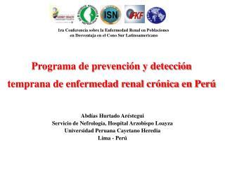Programa de prevención y detección  temprana de enfermedad renal crónica en Perú