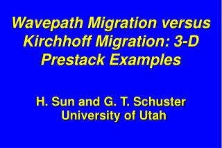 Wavepath Migration versus Kirchhoff Migration: 3-D Prestack Examples
