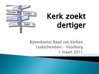 Bijeenkomst Raad van Kerken Leidschendam – Voorburg 1 maart 2011