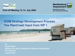by Susan Toben Ministry for Labour, Building and Regional Development M-V Germany Lead Partner