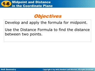Develop and apply the formula for midpoint.