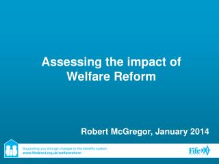 Assessing the impact of Welfare Reform