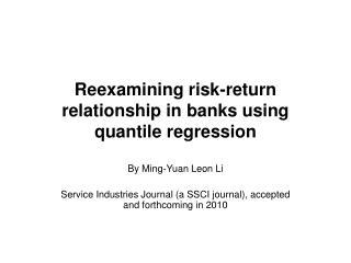 Reexamining risk-return relationship in banks using quantile regression