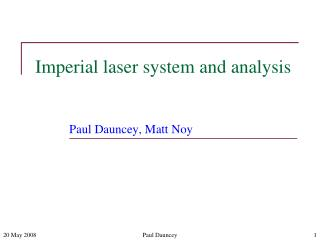 Imperial laser system and analysis