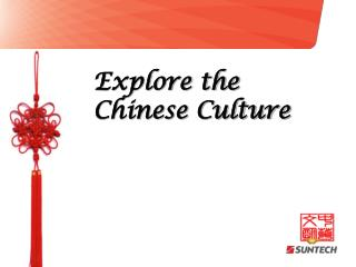 Explore the Chinese Culture