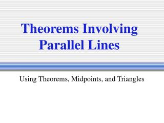 Theorems Involving Parallel Lines