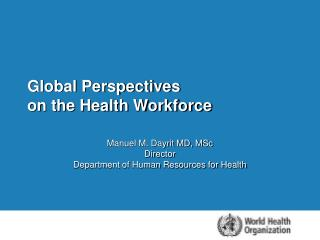 Global Perspectives  on the Health Workforce