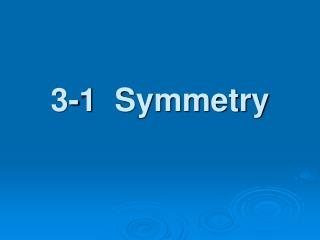 3-1  Symmetry