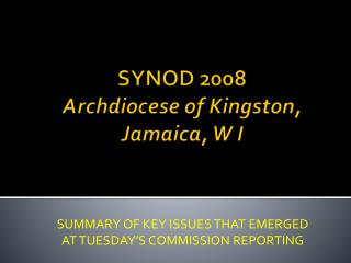SYNOD 2008 Archdiocese of Kingston,  Jamaica, W  I