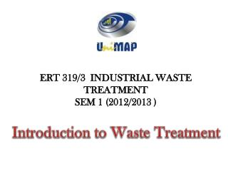ERT 319/3 INDUSTRIAL WASTE TREATMENT SEM 1 (2012/2013 )