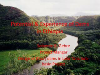 Potential & Experience of Dams in Ethiopia