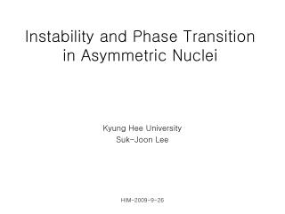 Instability and Phase Transition in Asymmetric Nuclei