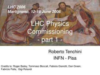 LHC Physics Commissioning - part 1 -
