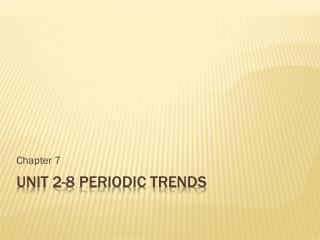 Unit 2-8 Periodic trends