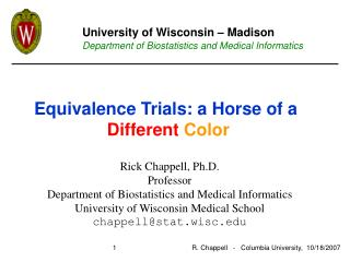 Rick Chappell, Ph.D. Professor Department of Biostatistics and Medical Informatics