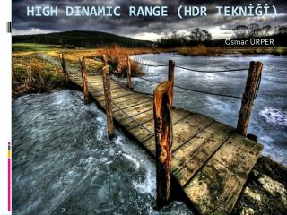 High  Dinamic Range ( HDR  Teknİğİ )