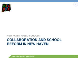 COLLABORATION AND SCHOOL REFORM IN NEW HAVEN