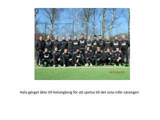 Hela gänget åkte till Helsingborg för att spetsa till det sista inför säsongen