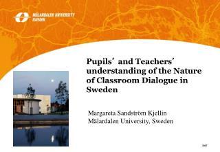 Margareta Sandström Kjellin Mälardalen University, Sweden