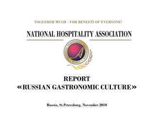 REPORT   « RUSSIAN GASTRONOMIC CULTURE »