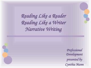 Reading Like a Reader Reading Like a Writer Narrative Writing