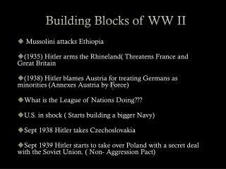 Building Blocks of WW II